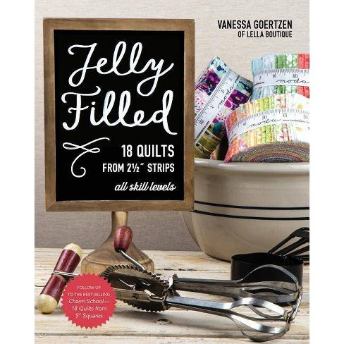 Jelly Filled--18 Quilts from 2 1/2'' Strips - by  Vanessa Goertzen (Paperback) - image 1 of 1