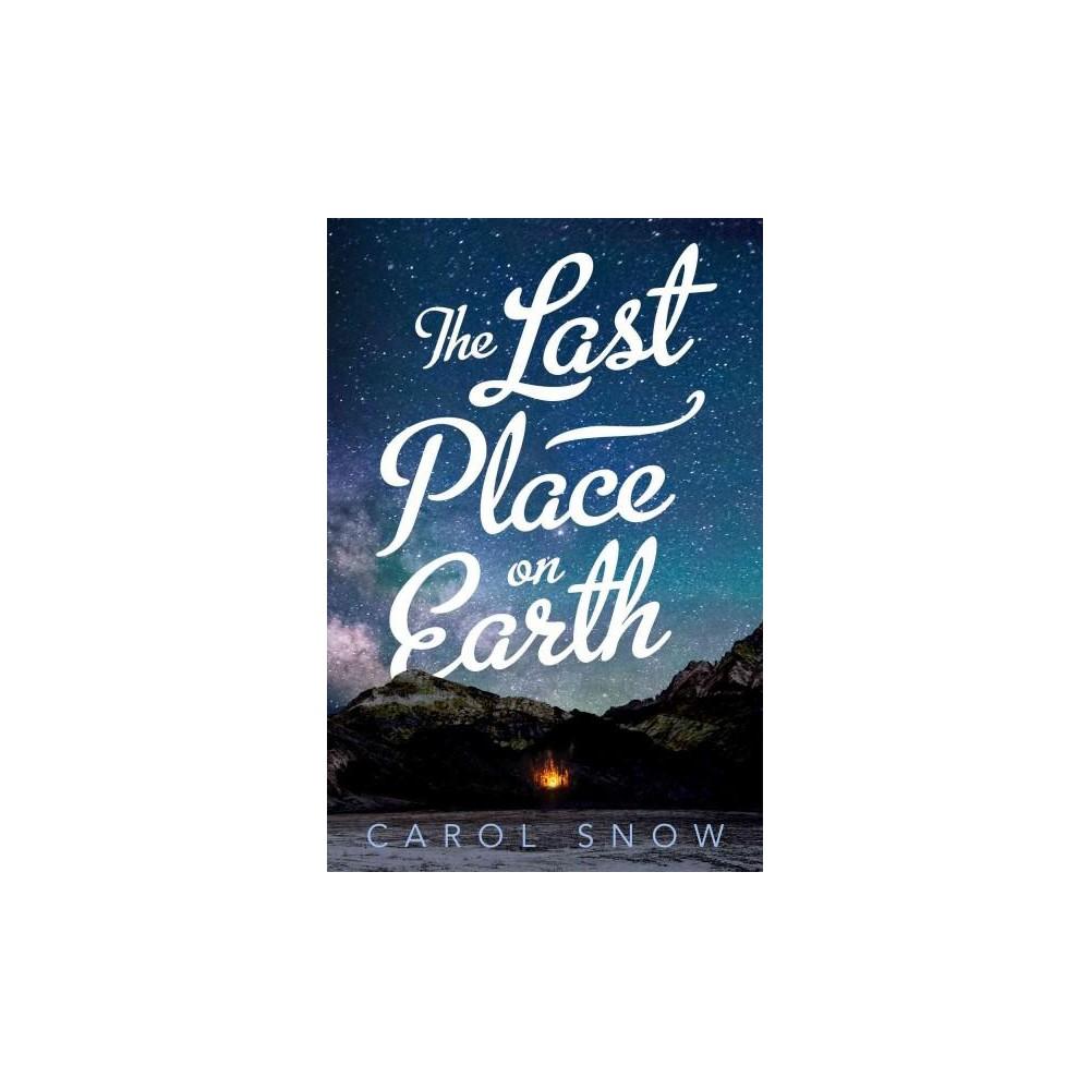 Last Place on Earth (Hardcover) (Carol Snow)