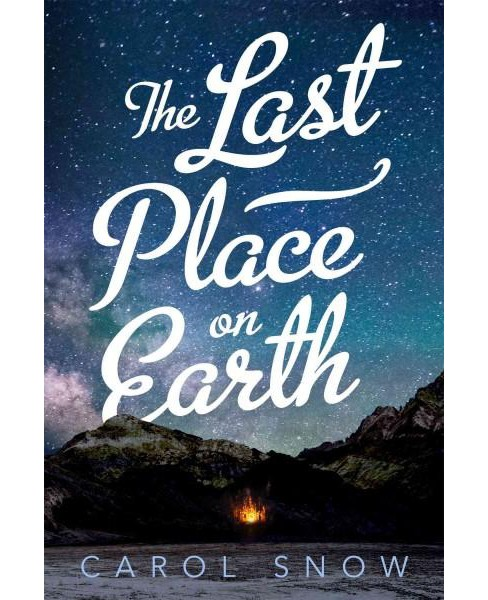 Last Place on Earth (Hardcover) (Carol Snow) - image 1 of 1
