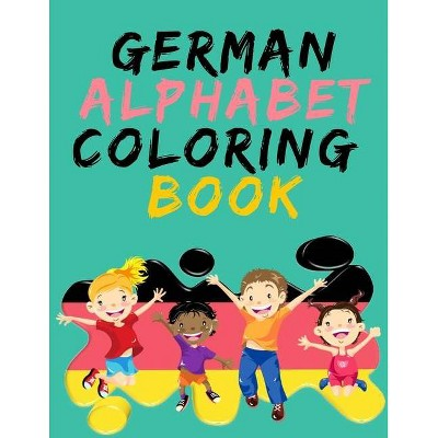 German Alphabet Coloring Book.- Stunning Educational Book.contains Coloring  Pages With Letters, Objects And Words Starting With Each Letters Of The :  Target