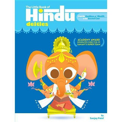 The Little Book of Hindu Deities - by  Sanjay Patel (Paperback)