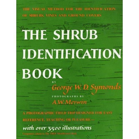 The Shrub Identification Book - by  George W Symonds (Paperback) - image 1 of 1