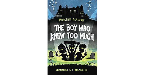 Boy Who Knew Too Much (Hardcover) (III S. T. Bolivar) - image 1 of 1