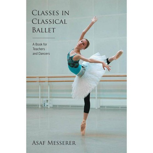 Classes in Classical Ballet - (Limelight) by  Asaf Messerer (Paperback) - image 1 of 1