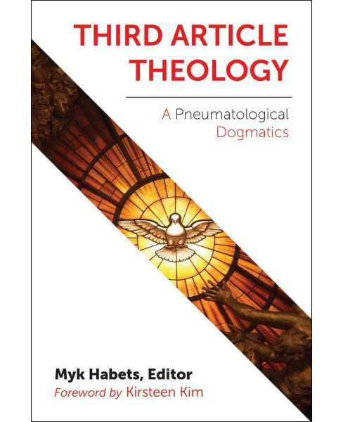 Third Article Theology : A Pneumatological Dogmatics (Paperback) - image 1 of 1