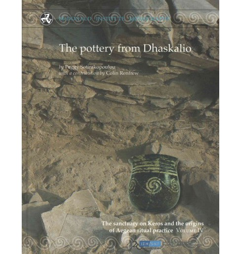 Pottery from Dhaskalio : The Sanctuary on Keros and the Origins of Aegean Ritual Practice: The - image 1 of 1