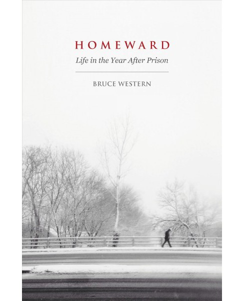 Homeward : Life in the Year After Prison -  by Bruce Western (Paperback) - image 1 of 1
