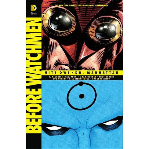 Before Watchmen: Nite Owl/Dr. Manhattan - by  J Michael Straczynski (Paperback) - image 1 of 1