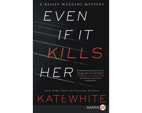 Even If It Kills Her -  (Bailey Weggins Mysteries) by Kate White (Paperback) - image 1 of 1