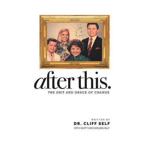 After This. - by  Dr Cliff Self & Scott Self & Darlene Self (Paperback) - image 1 of 1