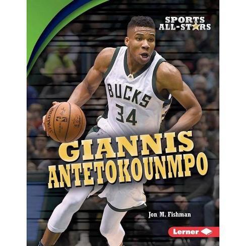 Giannis Antetokounmpo - (Sports All-Stars (Lerner (Tm) Sports)) by  Jon M Fishman (Hardcover) - image 1 of 1
