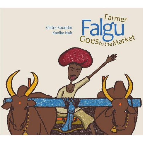 Farmer Falgu Goes to the Market - by  Chitra Soundar (Hardcover) - image 1 of 1