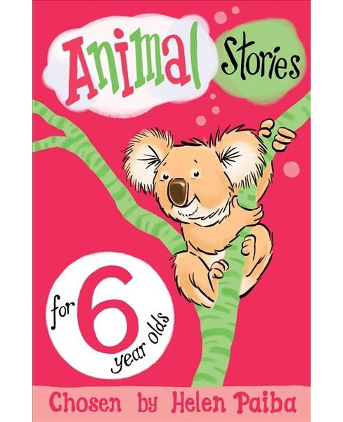 Animal Stories for 6 Year Olds (Paperback) - image 1 of 1