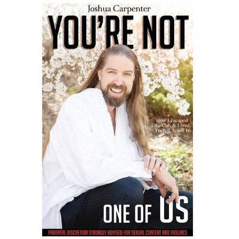 You're Not One Of Us - by  Joshua Carpenter (Paperback) - image 1 of 1