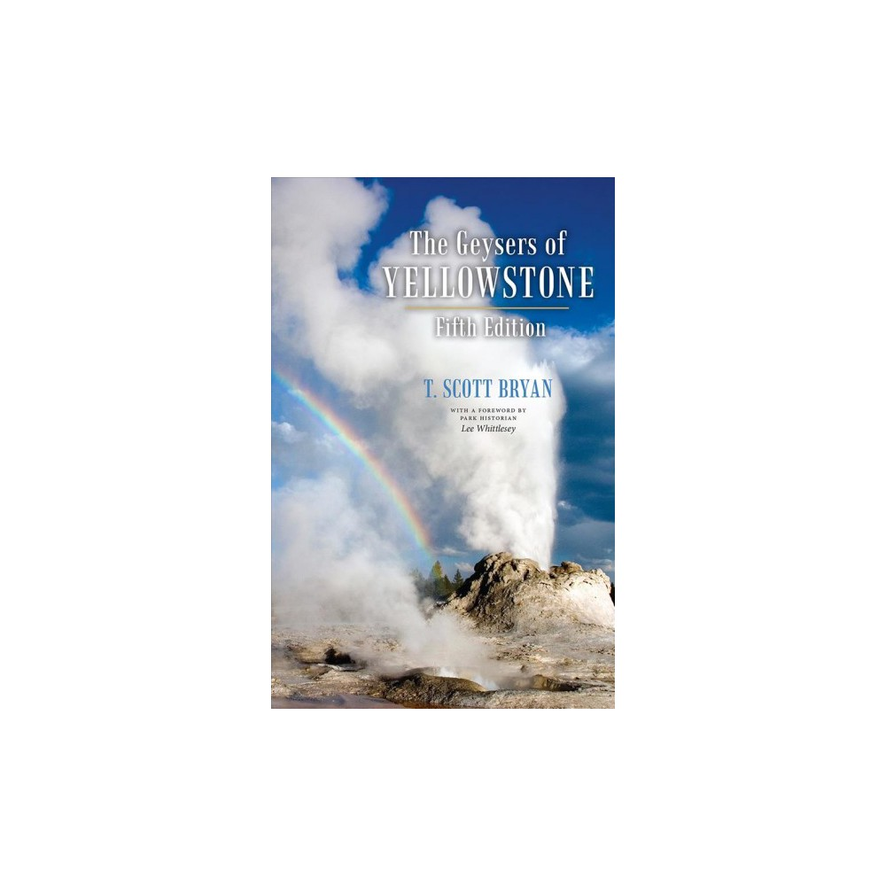 Geysers of Yellowstone - 5 by T. Scott Bryan (Paperback)