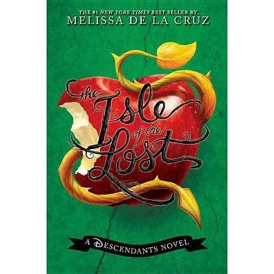 The Isle of the Lost ( The Descendants) (Hardcover) by Melissa De La Cruz