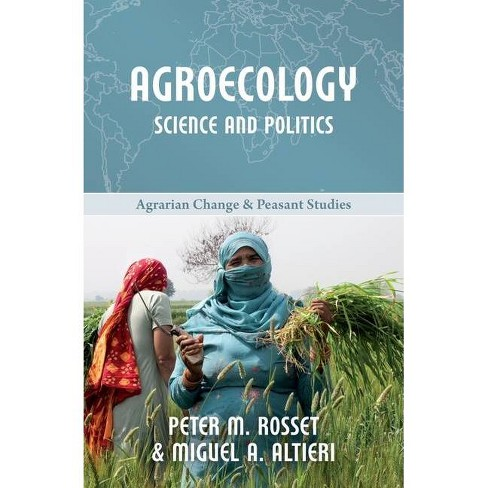 Agroecology - (Agrarian Change and Peasant Studies) by  Peter M Rosset & Miguel A Altieri (Paperback) - image 1 of 1