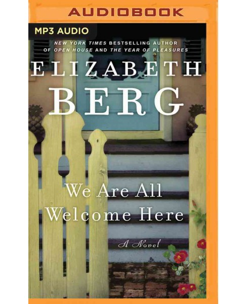 We Are All Welcome Here (MP3-CD) (Elizabeth Berg) - image 1 of 1