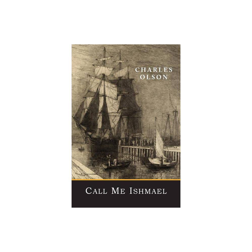 Call Me Ishmael By Charles Olson Paperback