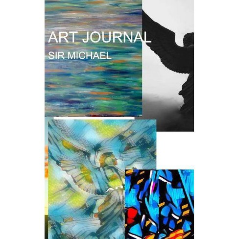 Sir Michael mixed medium Art Journal - by  Sir Michael Huhn (Paperback) - image 1 of 1