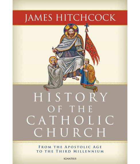 History of the Catholic Church : From the Apostolic Age to the Third Millenium -  (Hardcover) - image 1 of 1