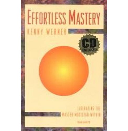 Effortless Mastery : Liberating the Master Musician Within (Paperback) (Kenny Werner) - image 1 of 1