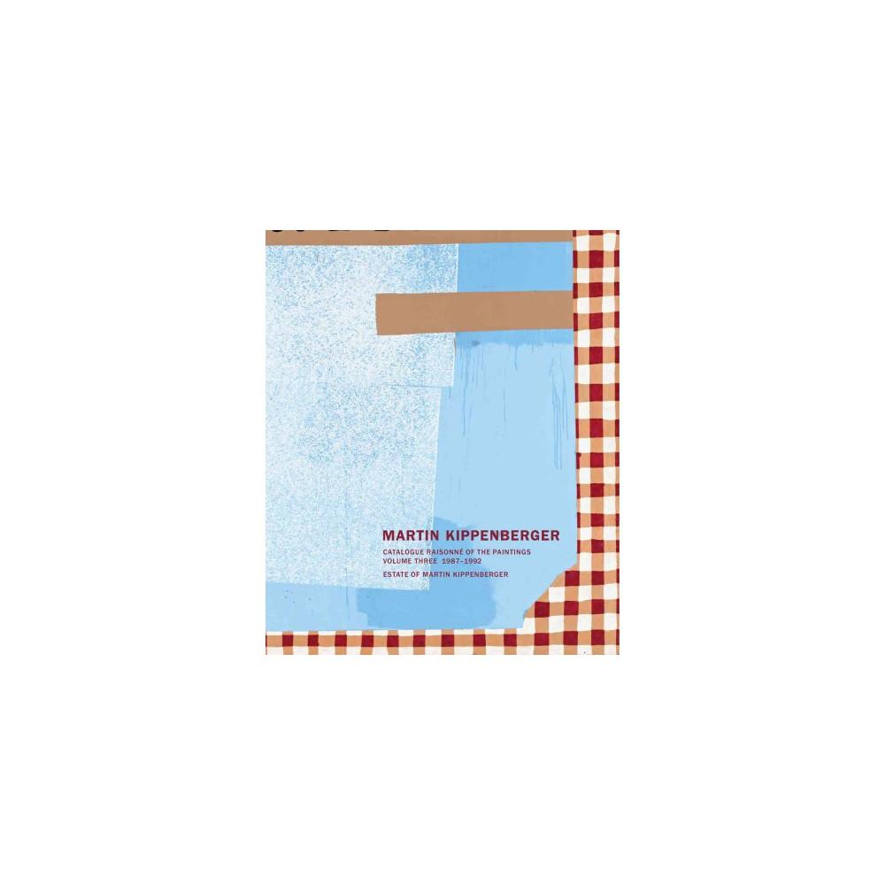 Martin Kippenberger : Catalogue Raisonne of the Paintings 1987-1992 (Vol 3) (Bilingual) (Hardcover)