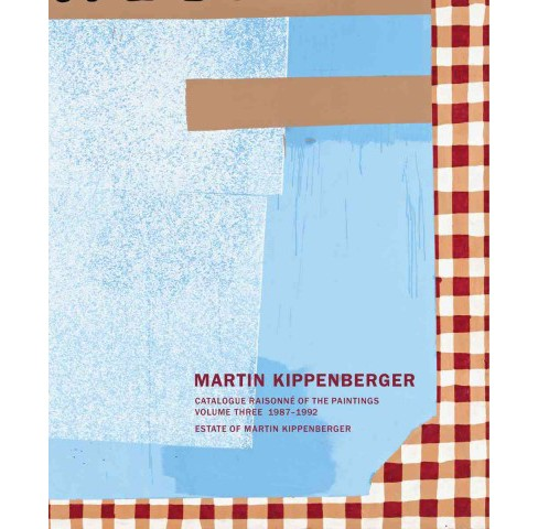 Martin Kippenberger : Catalogue Raisonne of the Paintings 1987-1992 (Vol 3) (Bilingual) (Hardcover) - image 1 of 1