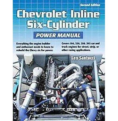 Chevrolet Inline Six-Cylinder Power Manual (Paperback) (Leo Santucci) - image 1 of 1