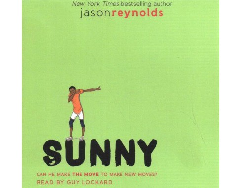Sunny -  Unabridged (Track) by Jason Reynolds (CD/Spoken Word) - image 1 of 1