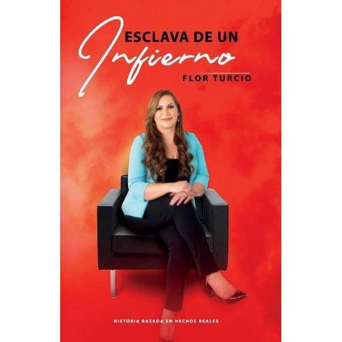 Esclava de Un Infierno - by  Flor Turcio (Paperback) - image 1 of 1