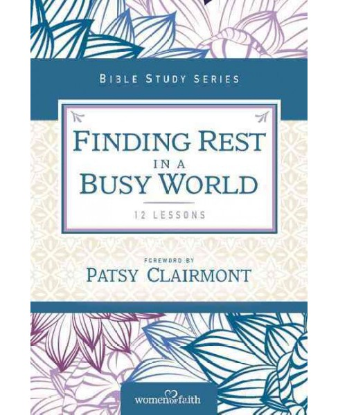 Finding Rest in a Busy World : 12 Lessons (Paperback) (Margaret Feinberg) - image 1 of 1