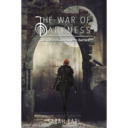 The War of Darkness - by  Sarah Earl (Paperback) - image 1 of 1