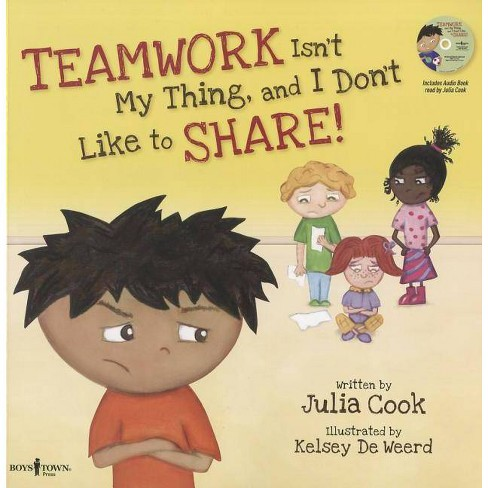 Teamwork Isn't My Thing, and I Don't Like to Share! - (Best Me I Can Be!) by  Julia Cook - image 1 of 1