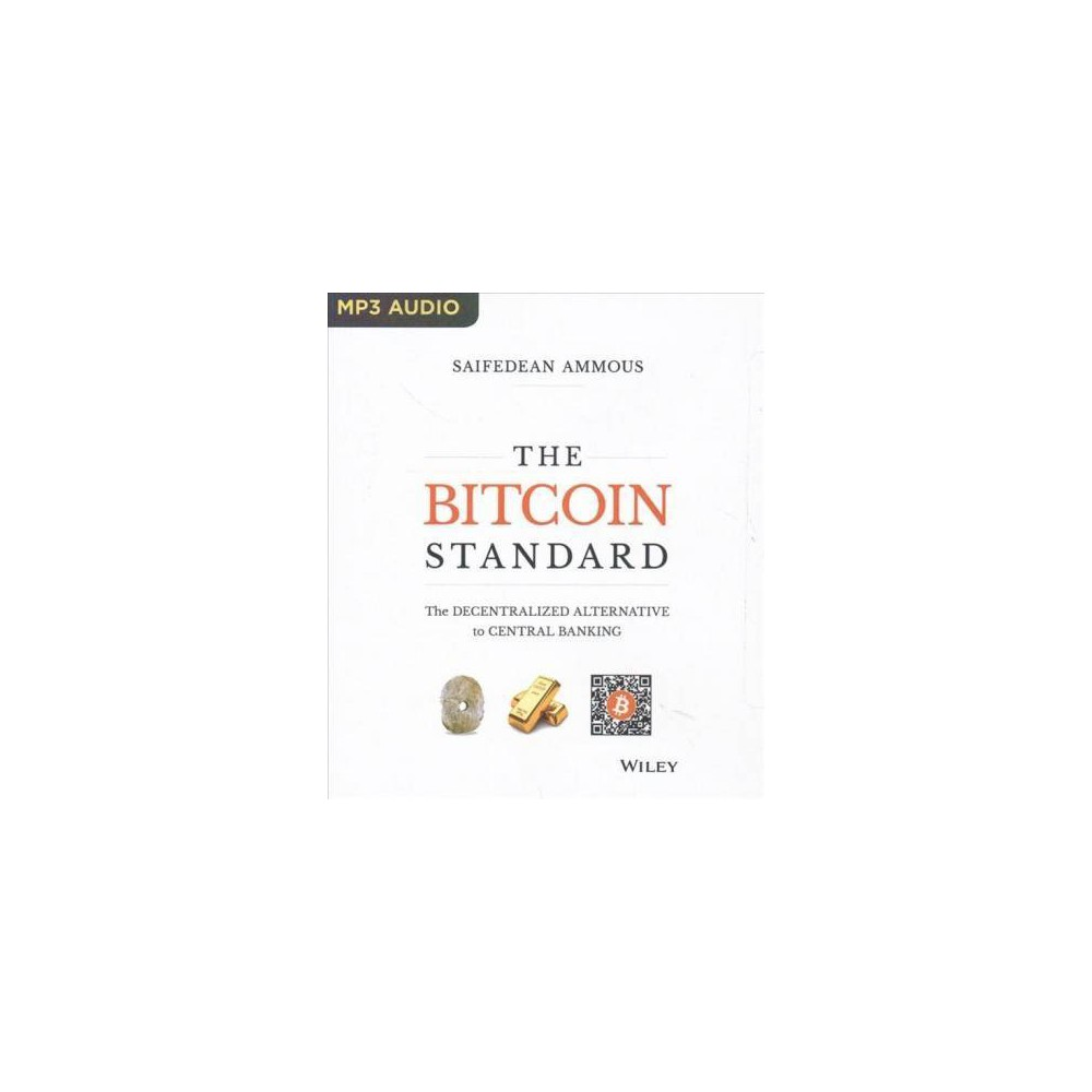 Bitcoin Standard : The Decentralized Alternative to Central Banking - MP3 Una by Saifedean Ammous