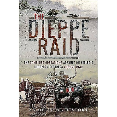 The Dieppe Raid - (Hardcover) - image 1 of 1