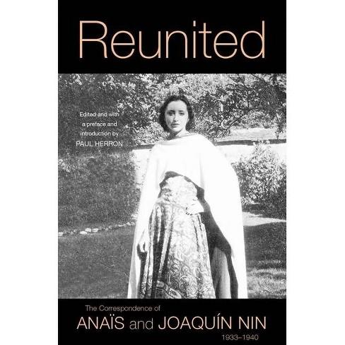 Reunited - by  Ana�s Nin & Joaqu�n Nin (Hardcover) - image 1 of 1