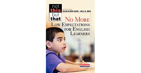 No More Low Expectations for English Learners (Paperback) (Julie Nora & Jana Echevarria) - image 1 of 1