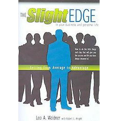 Slight Edge : Getting from Average to Advantage (Paperback) (Leo A. Weidner) - image 1 of 1