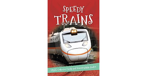 Speedy Trains (Paperback) (Kingfisher (COR)) - image 1 of 1