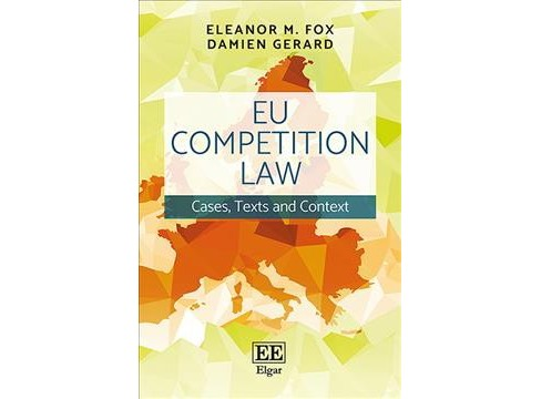 Eu Competition Law : Cases, Texts and Context (Hardcover) (Eleanor M. Fox & Damien Gerard) - image 1 of 1