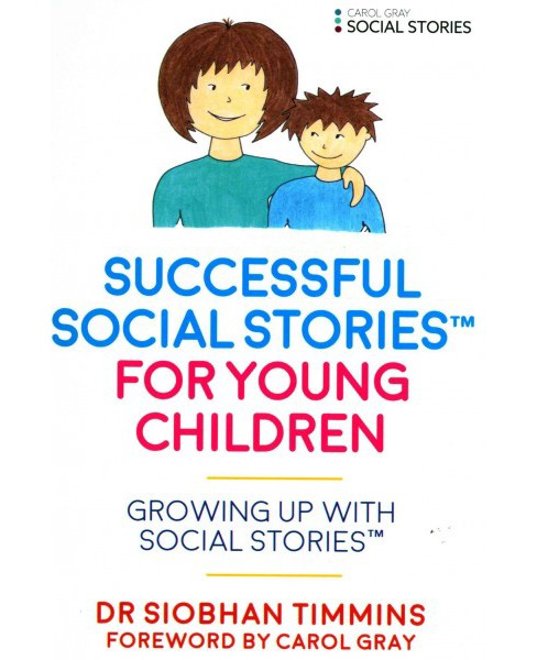 Successful Social Stories™ for Young Children : Growing Up With Social Stories (Paperback) - image 1 of 1