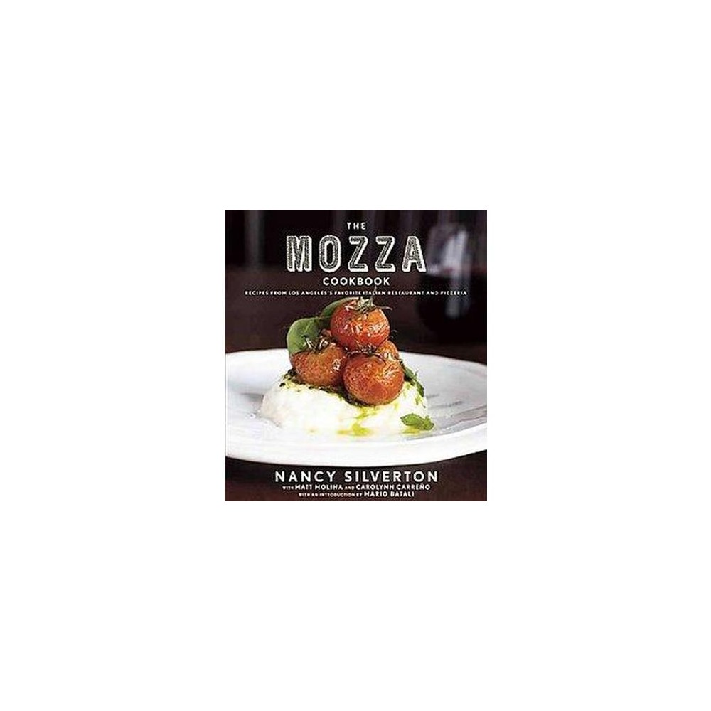 Mozza Cookbook : Recipes from Los Angeles's Favorite Italian Restaurant and Pizzeria (Hardcover) (Nancy