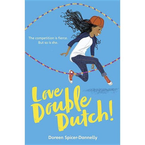 Love Double Dutch! - by  Doreen Spicer-Dannelly (Hardcover) - image 1 of 1
