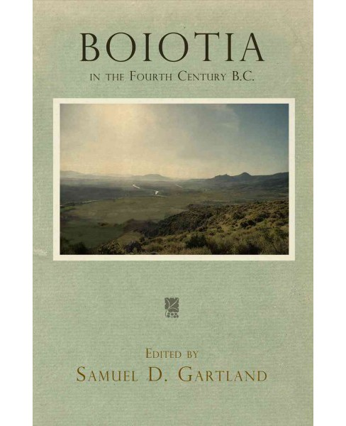 Boiotia in the Fourth Century B.C. (Hardcover) - image 1 of 1