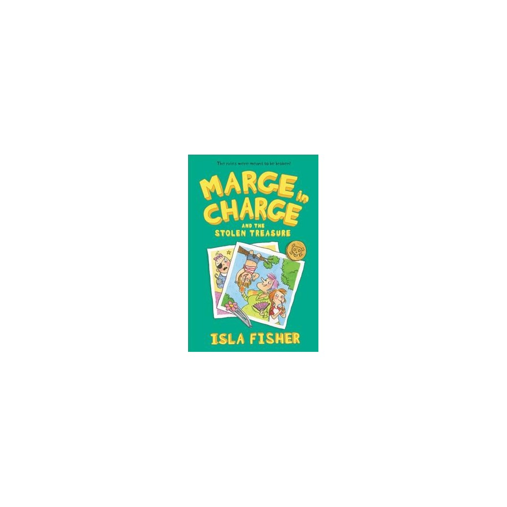 Marge in Charge and the Stolen Treasure - (Marge in Charge) by Isla Fisher (Hardcover)