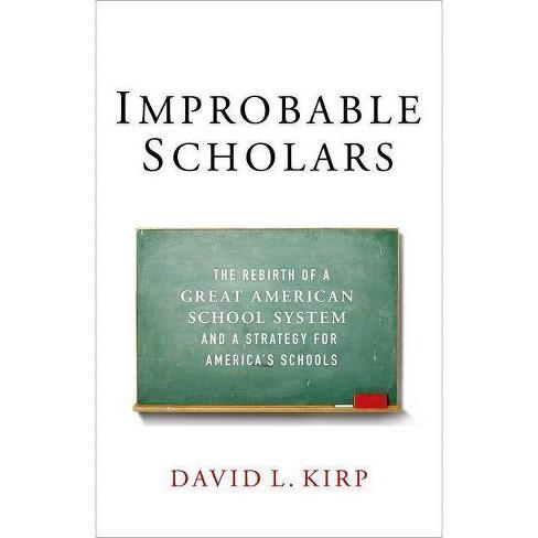 Improbable Scholars - by  David L Kirp (Paperback) - image 1 of 1