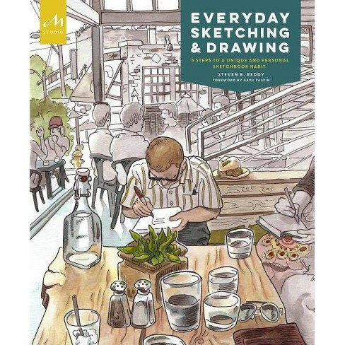 Everyday Sketching and Drawing - by  Steven B Reddy (Paperback) - image 1 of 1