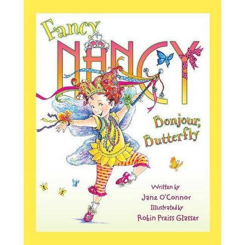 Fancy Nancy: Bonjour, Butterfly ( Fancy Nancy) (Hardcover) by Jane O'Connor - image 1 of 1