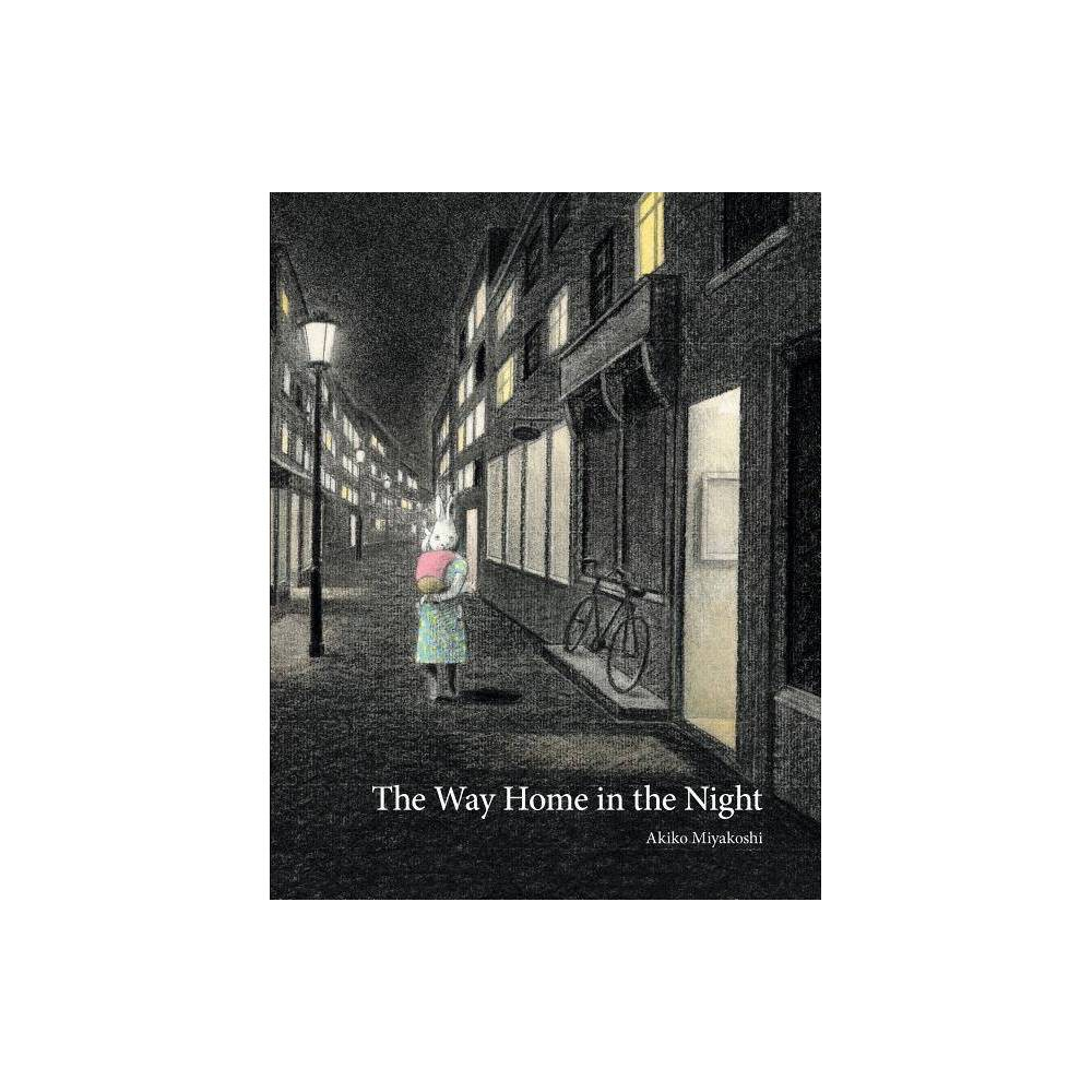 The Way Home in the Night - by Akiko Miyakoshi (Hardcover)